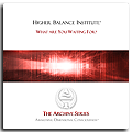 Higher Balance Institute - What Are You Waiting For