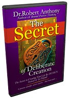 The Secret Of Deliberate Creation : Dr. Robert Anthony