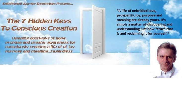 The 7 Hidden Keys to Conscious Creation