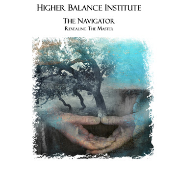 Higher Balance Institute Core VI - The Navigator