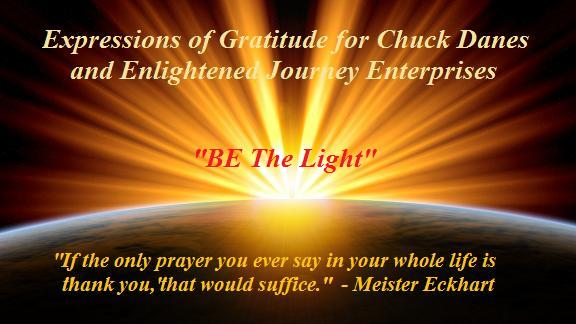 Expressions of Gratitude for Chuck Danes and Enlightened Journey Enterprises
