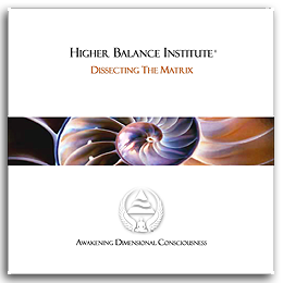 Higher Balance Institute - Dissecting The Matrix