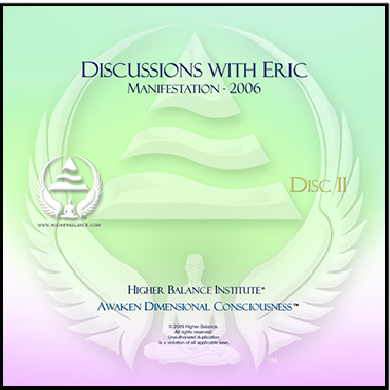 Higher Balance Institute - Discussions with Eric - Manifestation