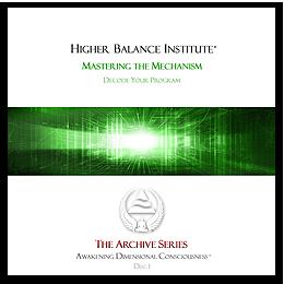 Higher Balance Institute - Mastering The Mechanism