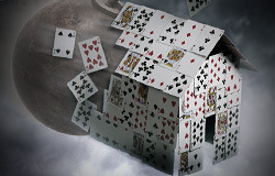 The worlds financial system is a house of cards
