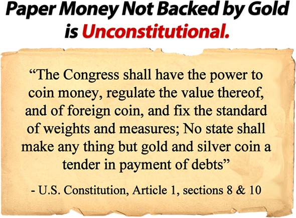 Paper Money without backing is Illegal and Unconstitutional