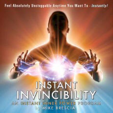Mike Brescia Instant Inner Power Invincibility