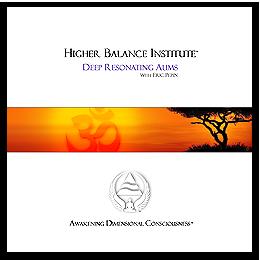 Higher Balance Meditation Music CD - Deep Resonating Aums