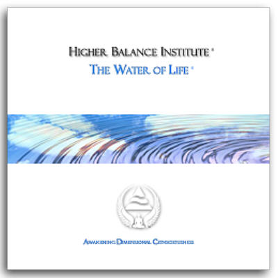 The Higher Balance Institute - The Water Of Life